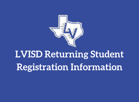 Returning LVISD Student Registration 2021-2022